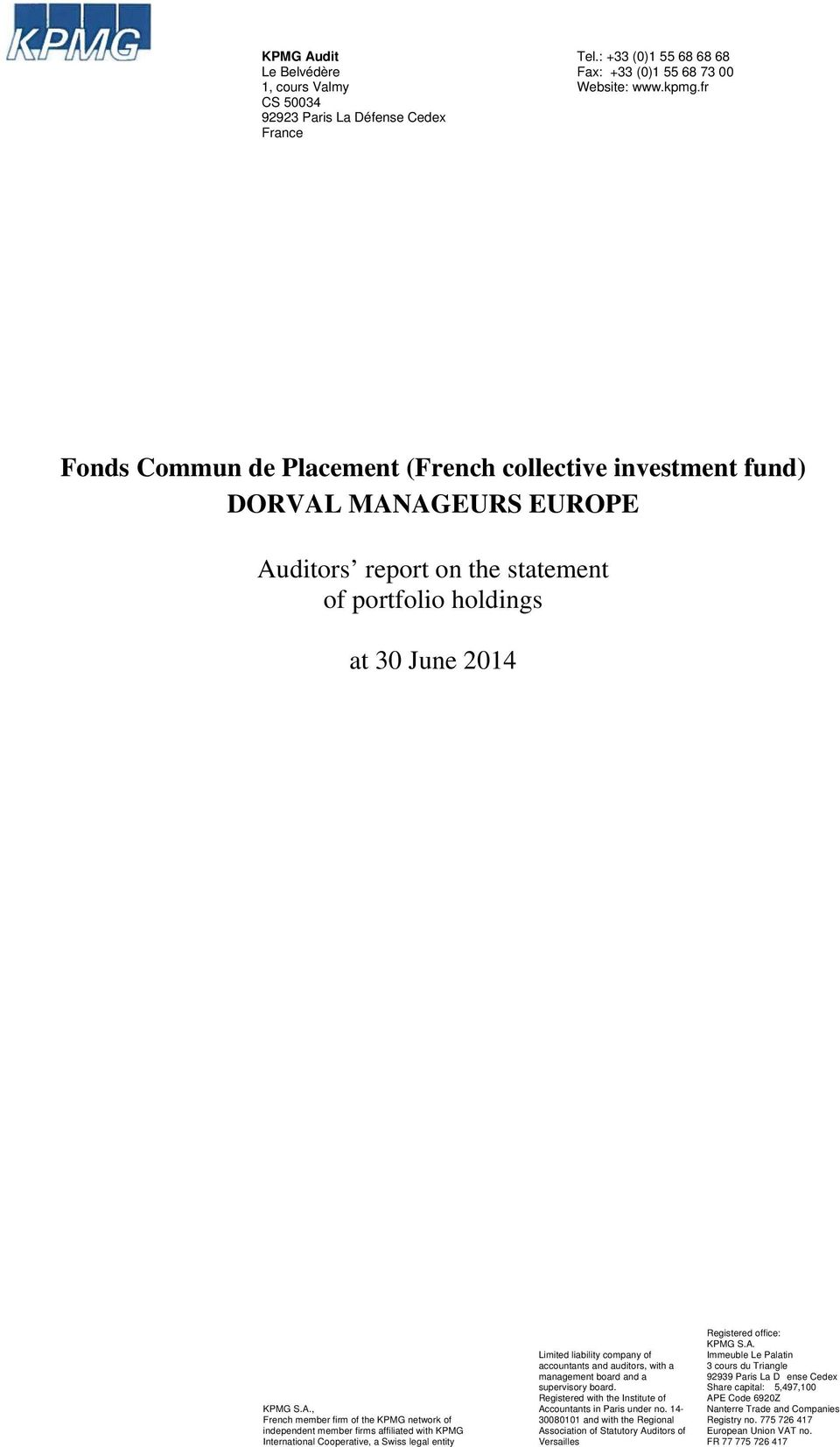 MANAGEURS EUROPE Auditors report on the statement of portfolio holdings at 30 June 2014 KPMG S.A., French member firm of the KPMG network of independent member firms affiliated with KPMG