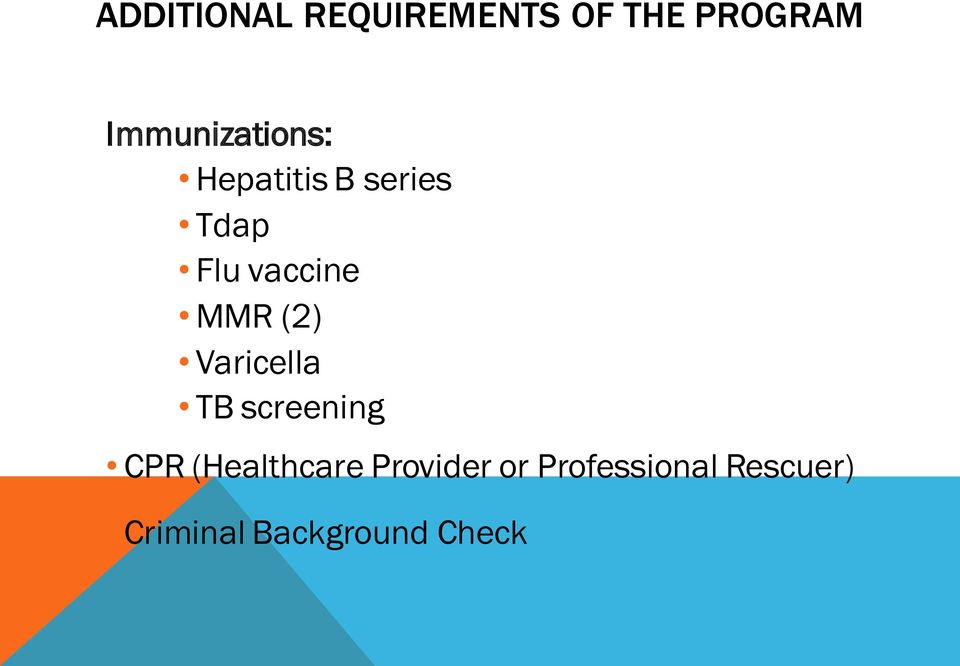 vaccine MMR (2) Varicella TB screening CPR
