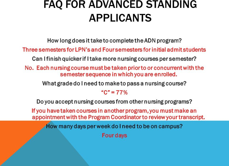 Each nursing course must be taken prior to or concurrent with the semester sequence in which you are enrolled.