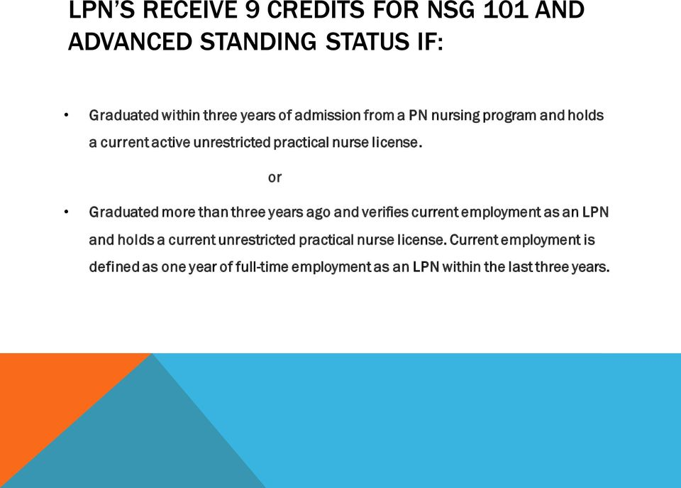 or Graduated more than three years ago and verifies current employment as an LPN and holds a current