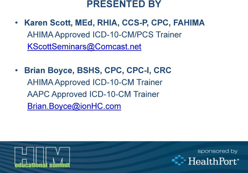 net Brian Boyce, BSHS, CPC, CPC-I, CRC AHIMA Approved