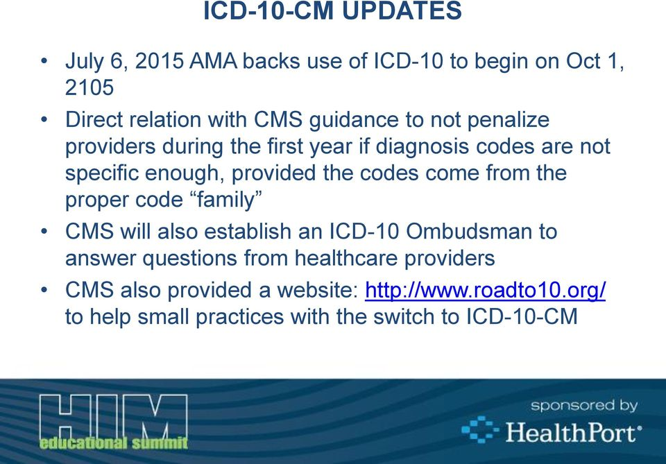 come from the proper code family CMS will also establish an ICD-10 Ombudsman to answer questions from healthcare