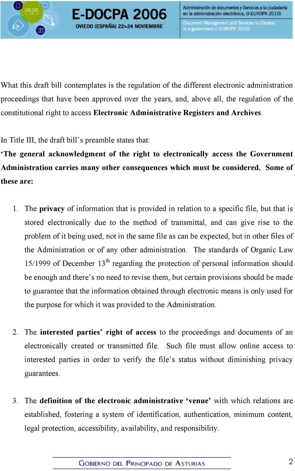 In Title III, the draft bill s preamble states that: The general acknowledgment of the right to electronically access the Government Administration carries many other consequences which must be