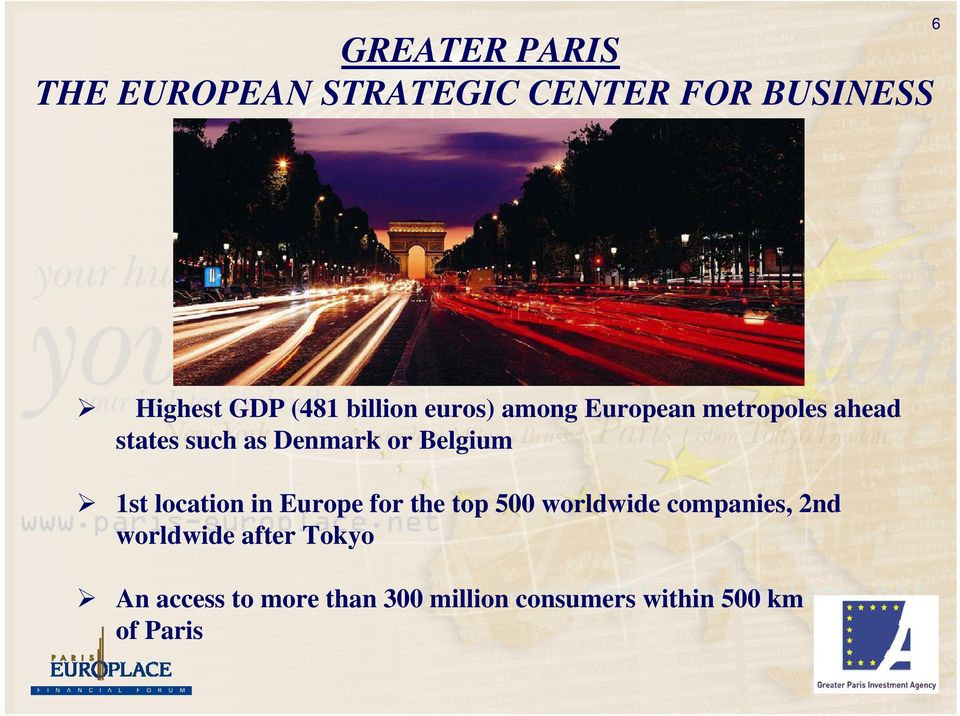 1st location in Europe for the top 500 worldwide companies, 2nd worldwide