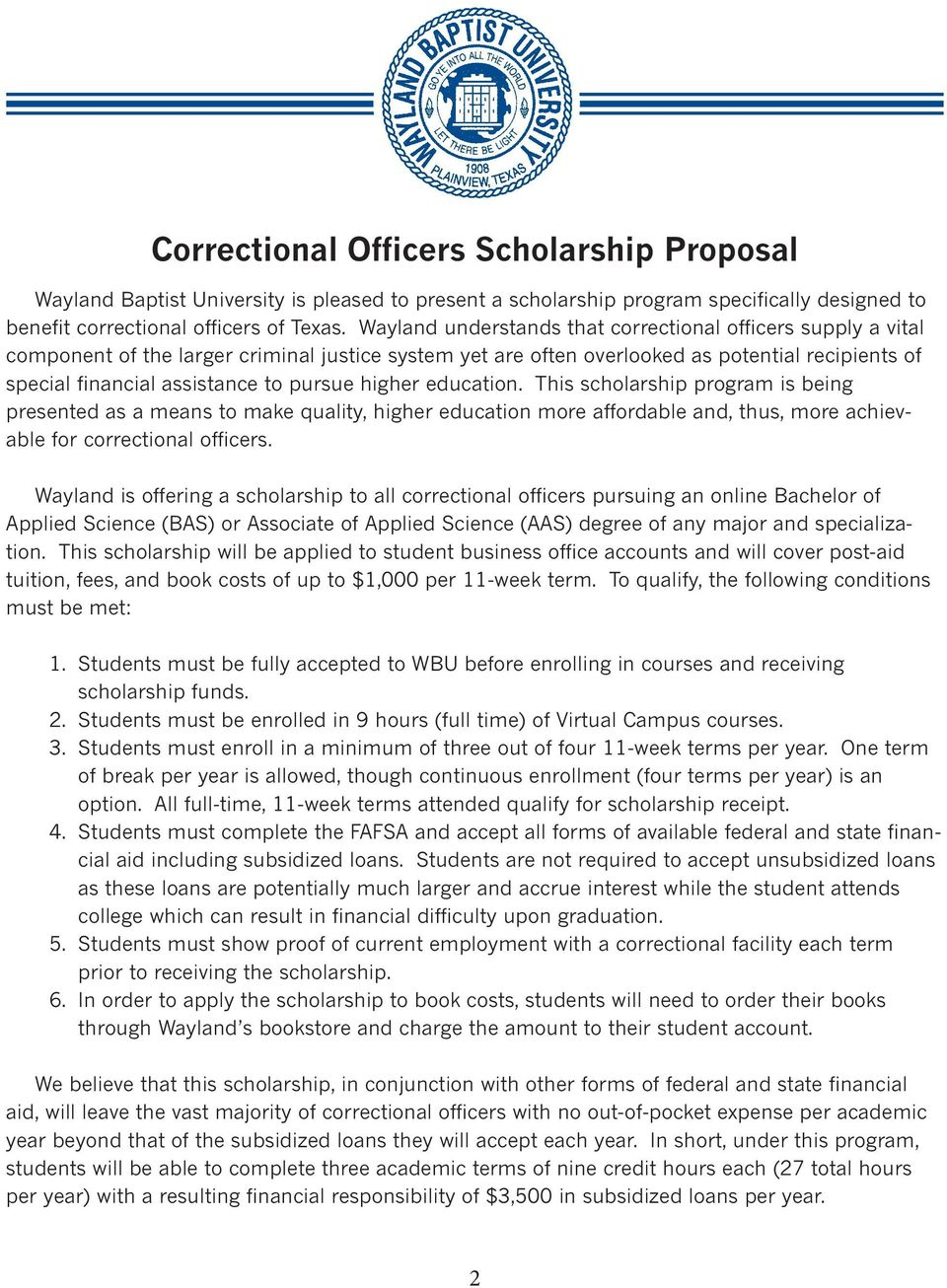pursue higher education. This scholarship program is being presented as a means to make quality, higher education more affordable and, thus, more achievable for correctional officers.