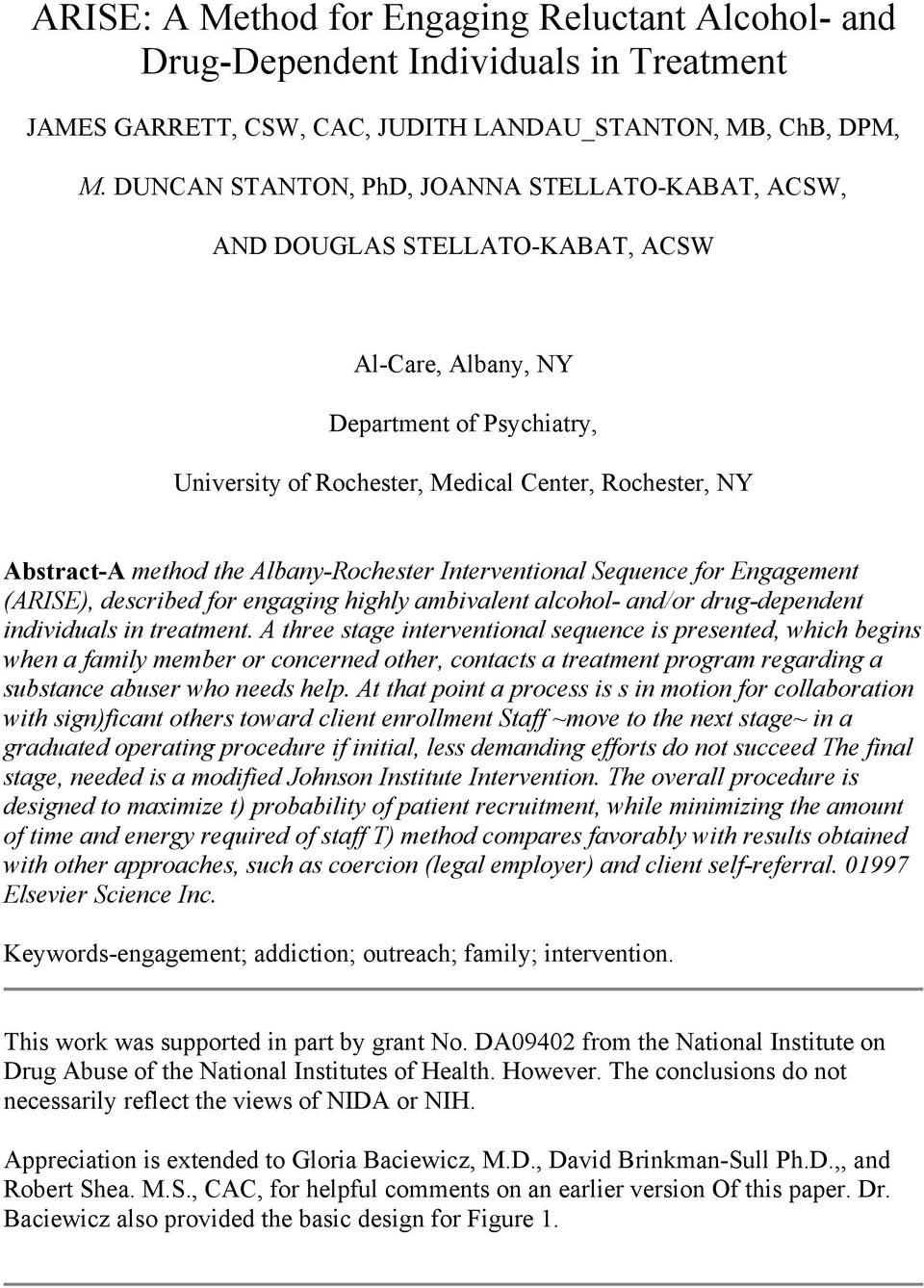 method the Albany-Rochester Interventional Sequence for Engagement (ARISE), described for engaging highly ambivalent alcohol- and/or drug-dependent individuals in treatment.