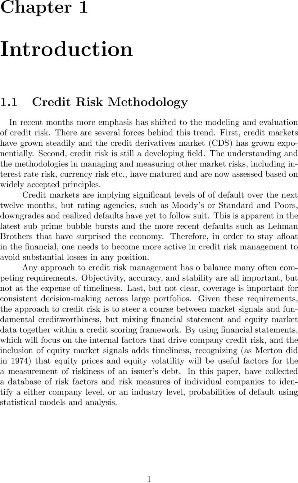 The understanding and the methodologies in managing and measuring other market risks, including interest rate risk, currency risk etc.