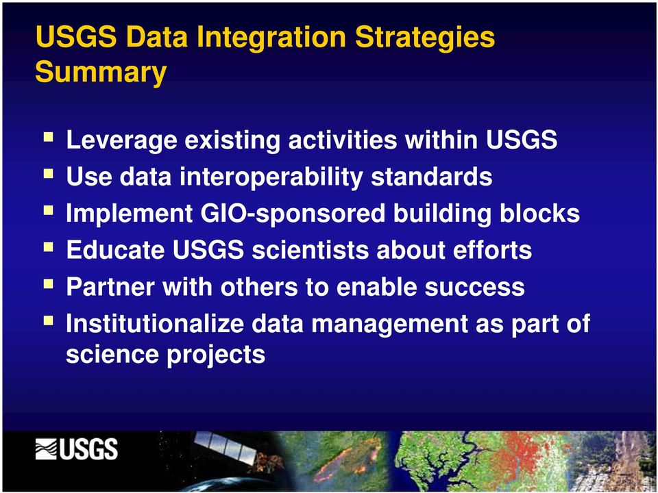 building blocks Educate USGS scientists about efforts Partner with others