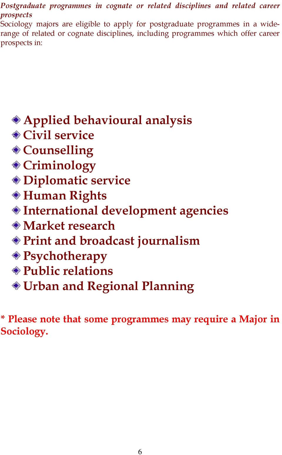 behavioural analysis Civil service Counselling Criminology Diplomatic service Human Rights International development agencies Market research
