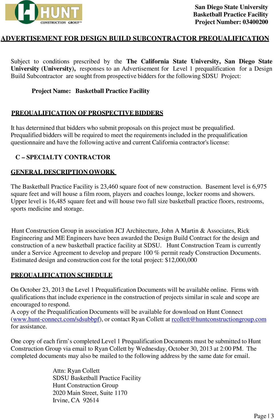 following SDSU Project: Project Name: Basketball Practice Facility PREQUALIFICATION OF PROSPECTIVE BIDDERS It has determined that bidders who submit proposals on this project must be prequalified.