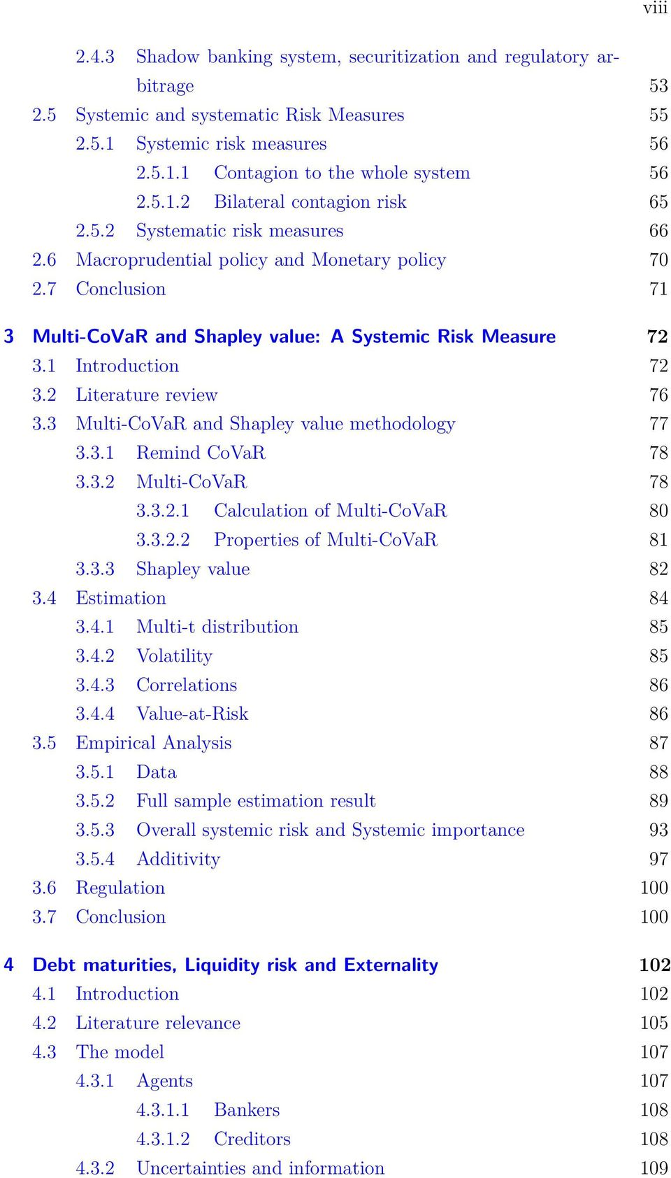 2 Literature review 76 3.3 Multi-CoVaR and Shapley value methodology 77 3.3.1 Remind CoVaR 78 3.3.2 Multi-CoVaR 78 3.3.2.1 Calculation of Multi-CoVaR 80 3.3.2.2 Properties of Multi-CoVaR 81 3.3.3 Shapley value 82 3.