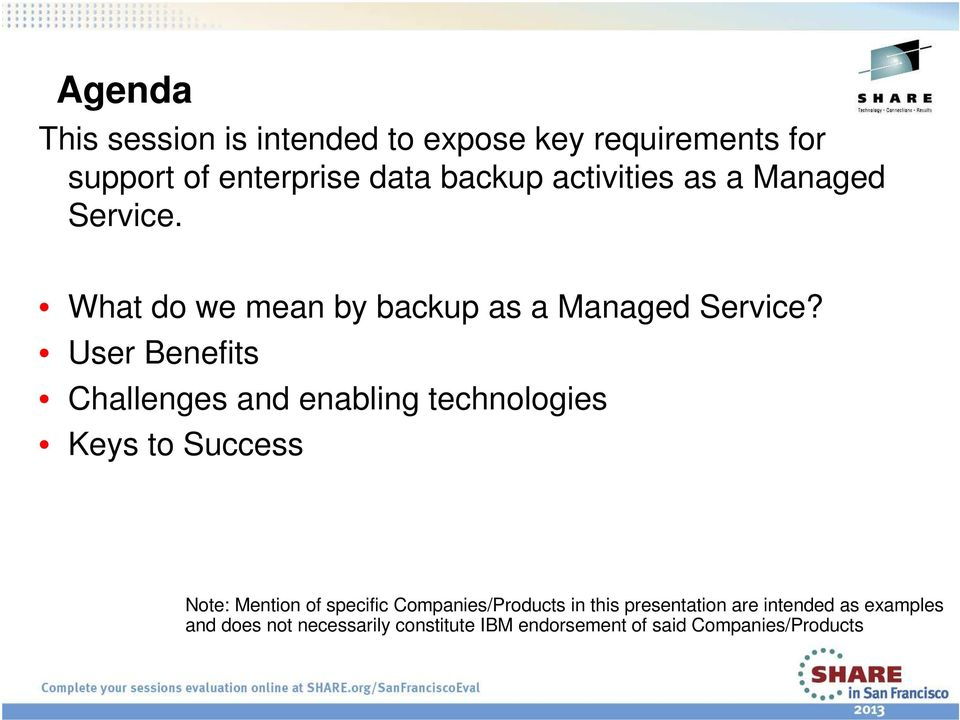 User Benefits Challenges and enabling technologies Keys to Success Note: Mention of specific