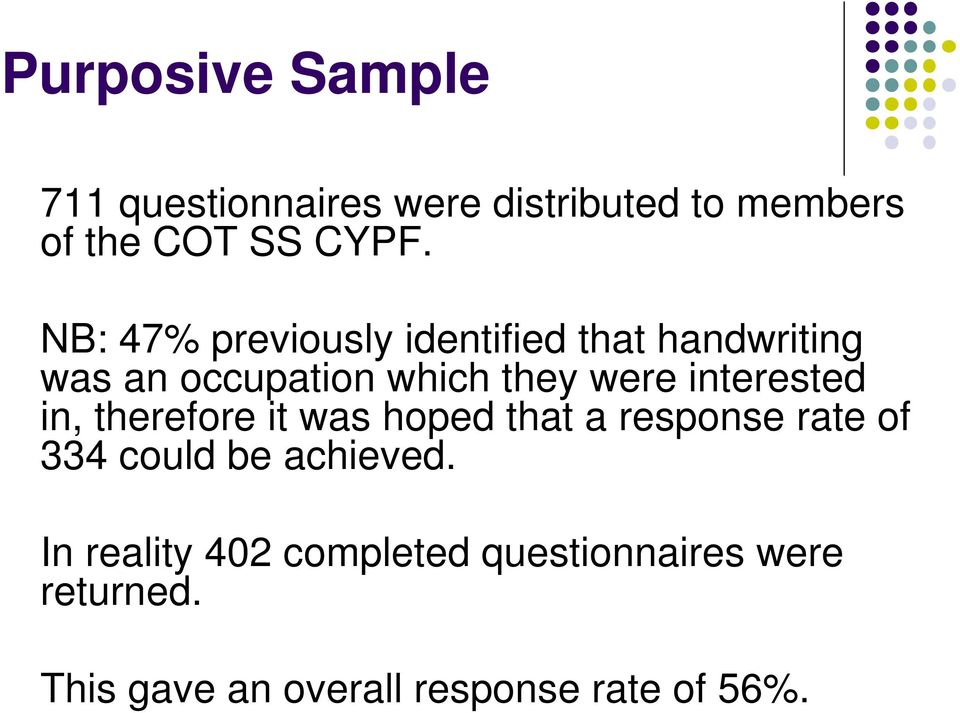 interested in, therefore it was hoped that a response rate of 334 could be achieved.