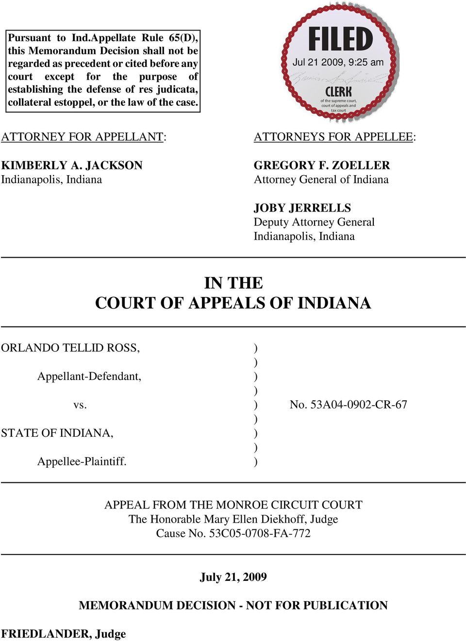 estoppel, or the law of the case. ATTORNEY FOR APPELLANT: KIMBERLY A. JACKSON Indianapolis, Indiana ATTORNEYS FOR APPELLEE: GREGORY F.