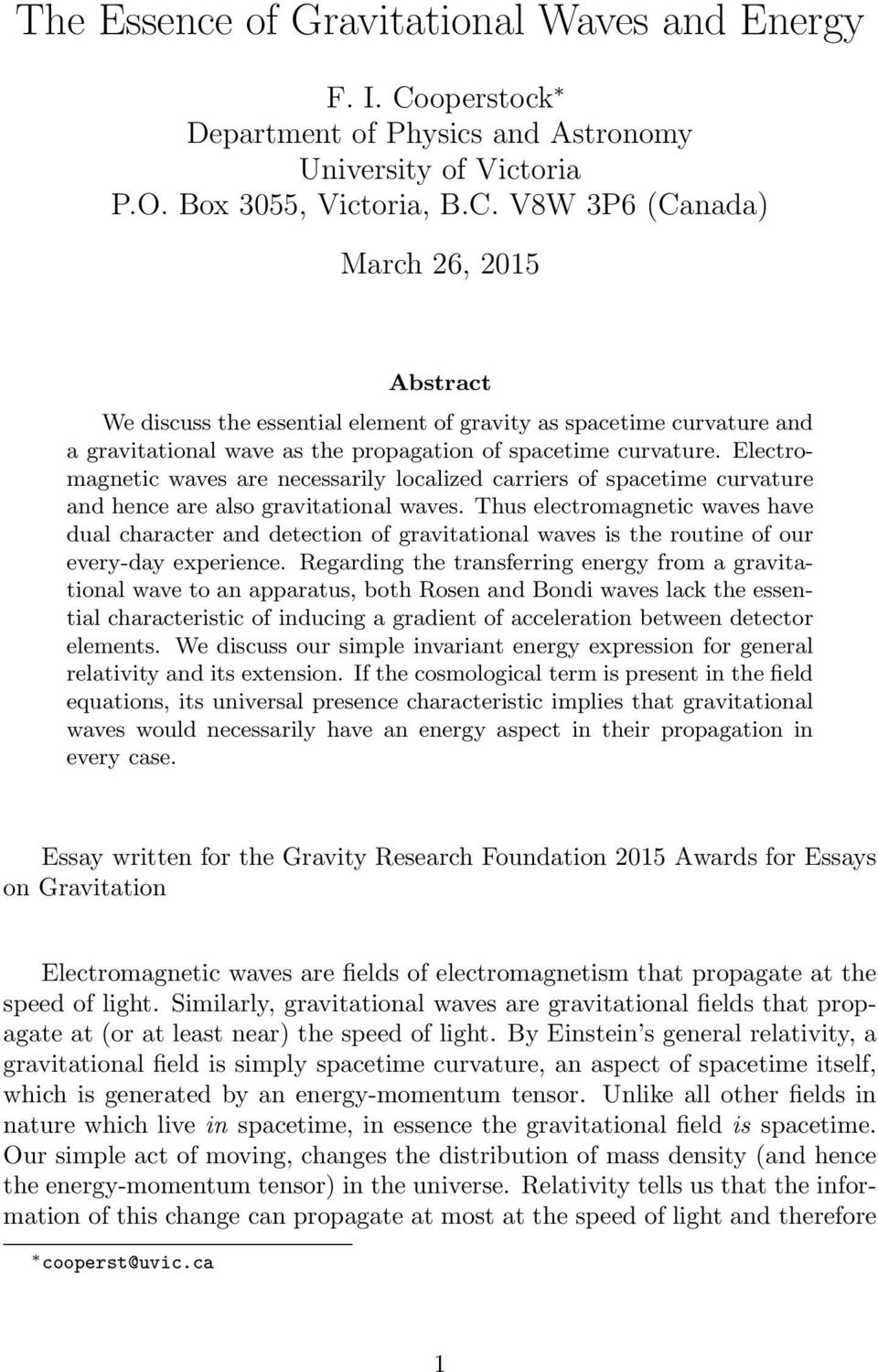 V8W 3P6 (Canada) March 26, 2015 Abstract We discuss the essential element of gravity as spacetime curvature and a gravitational wave as the propagation of spacetime curvature.