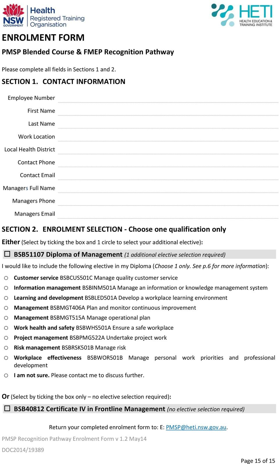 ENROLMENT SELECTION - Choose one qualification only Either (Select by ticking the box and 1 circle to select your additional elective): BSB51107 Diploma of Management (1 additional elective selection