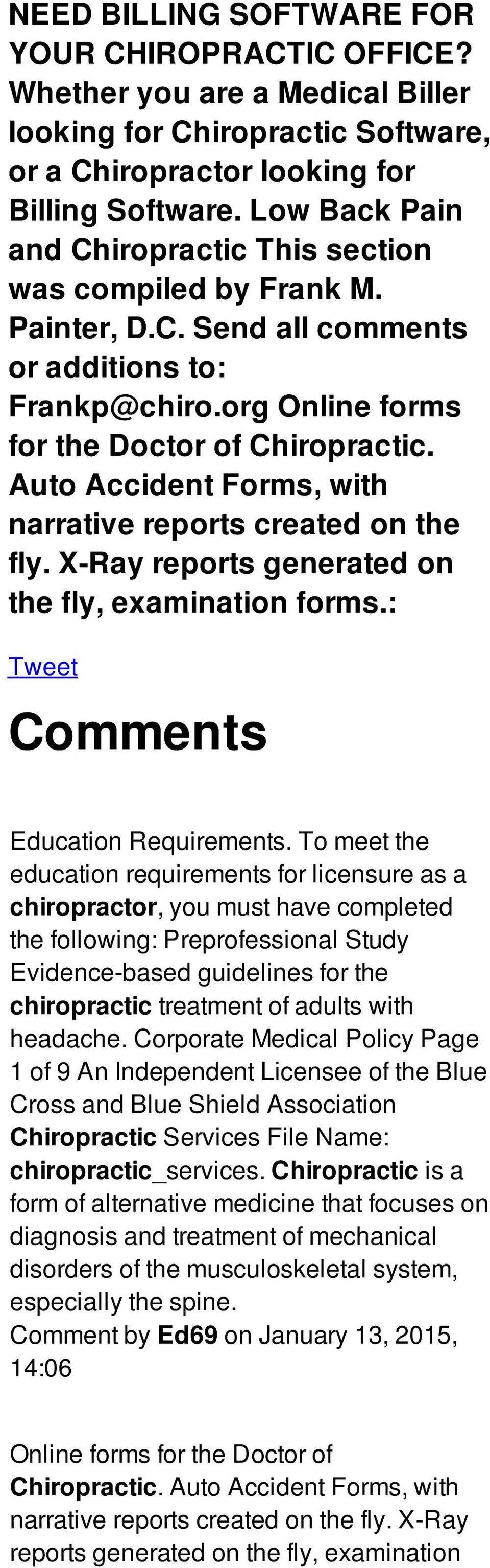 Auto Accident Forms, with narrative reports created on the fly. X-Ray reports generated on the fly, examination forms.: Tweet Comments Education Requirements.