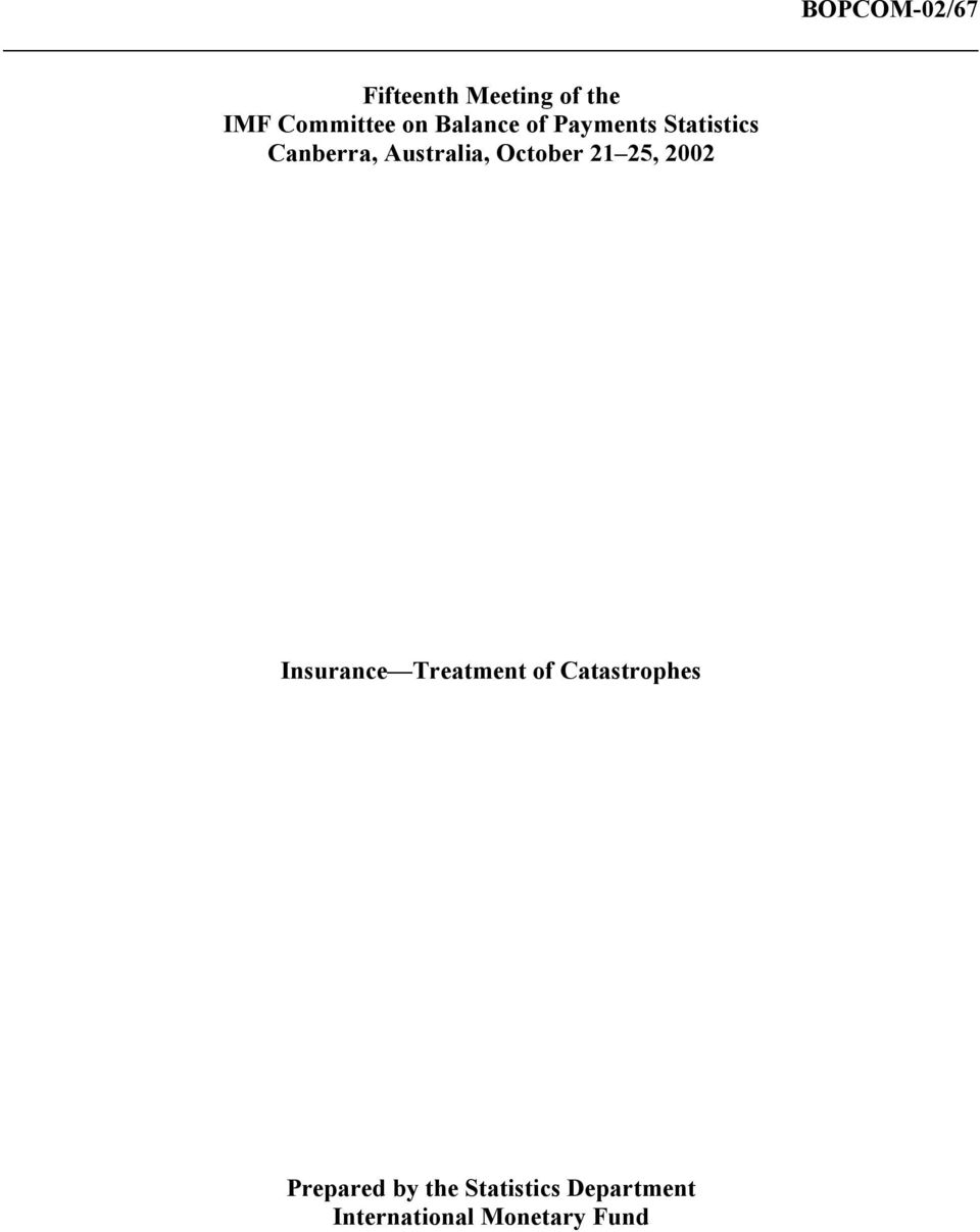 October 21 25, 2002 Insurance Treatment of Catastrophes