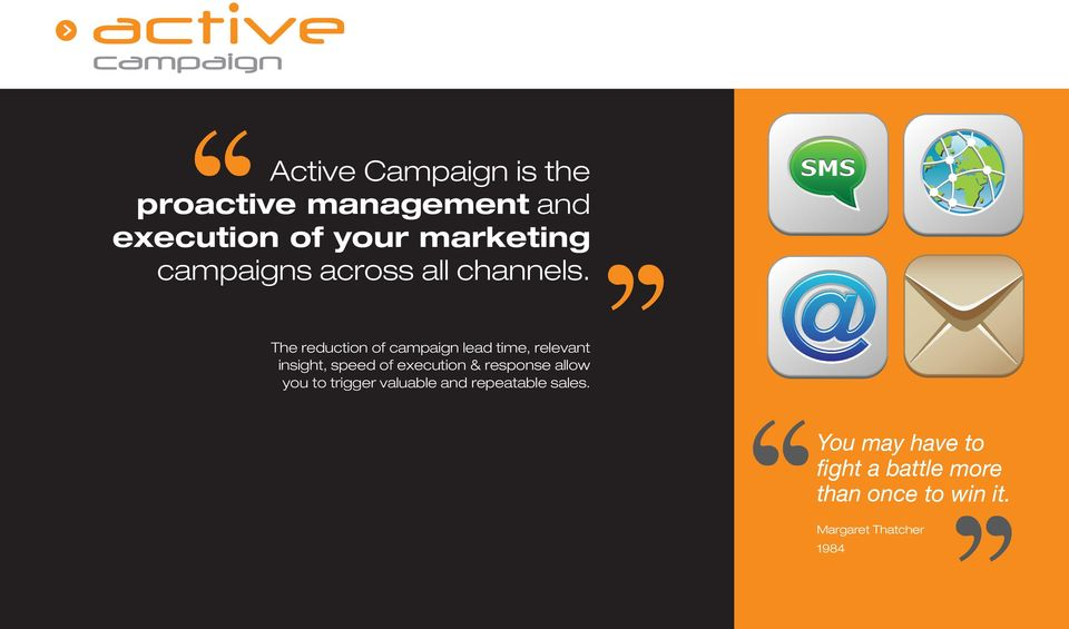 The reduction of campaign lead time, relevant insight, speed of execution &