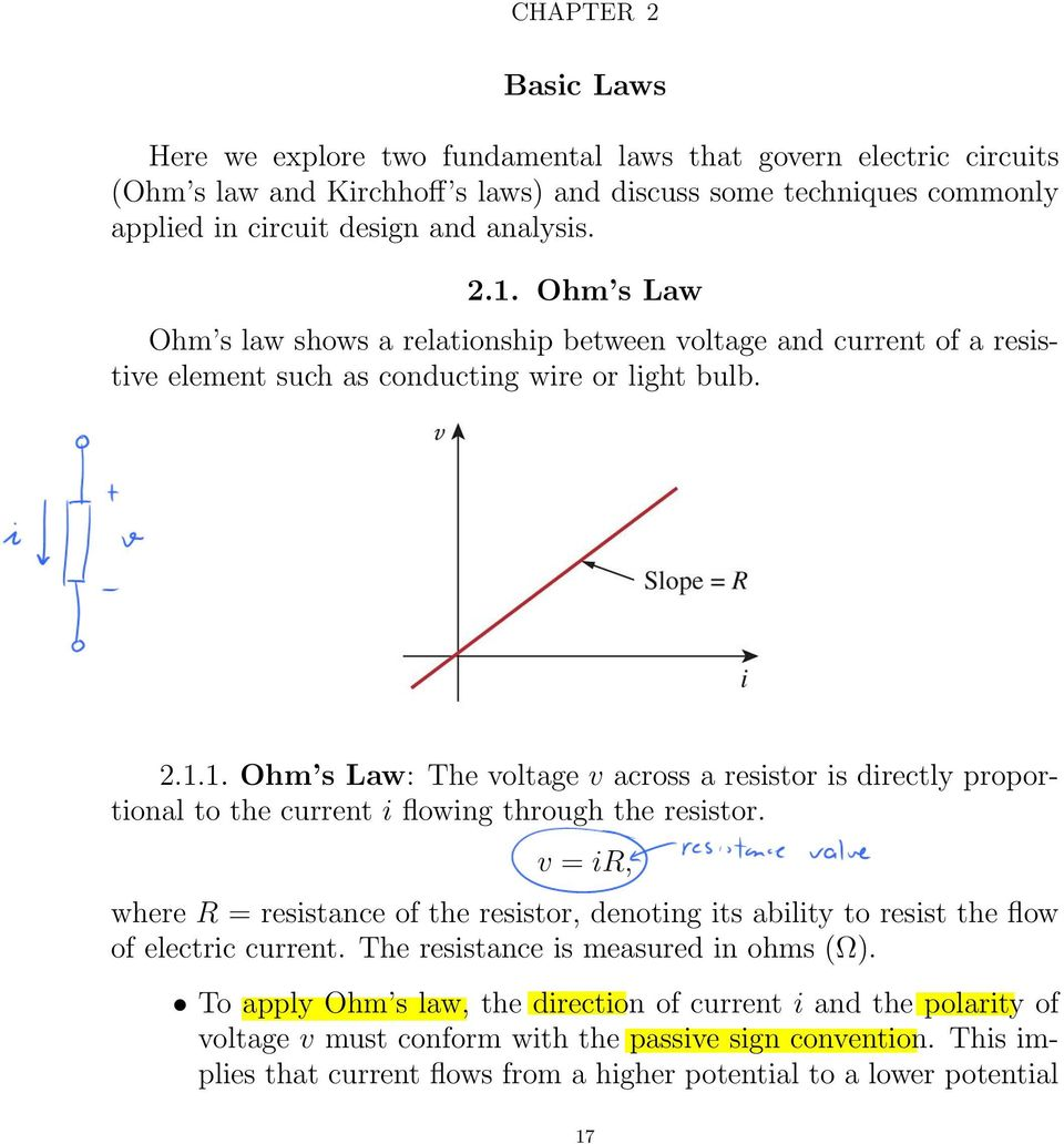 1. Ohm s Law: The voltage v across a resistor is directly proportional to the current i flowing through the resistor.