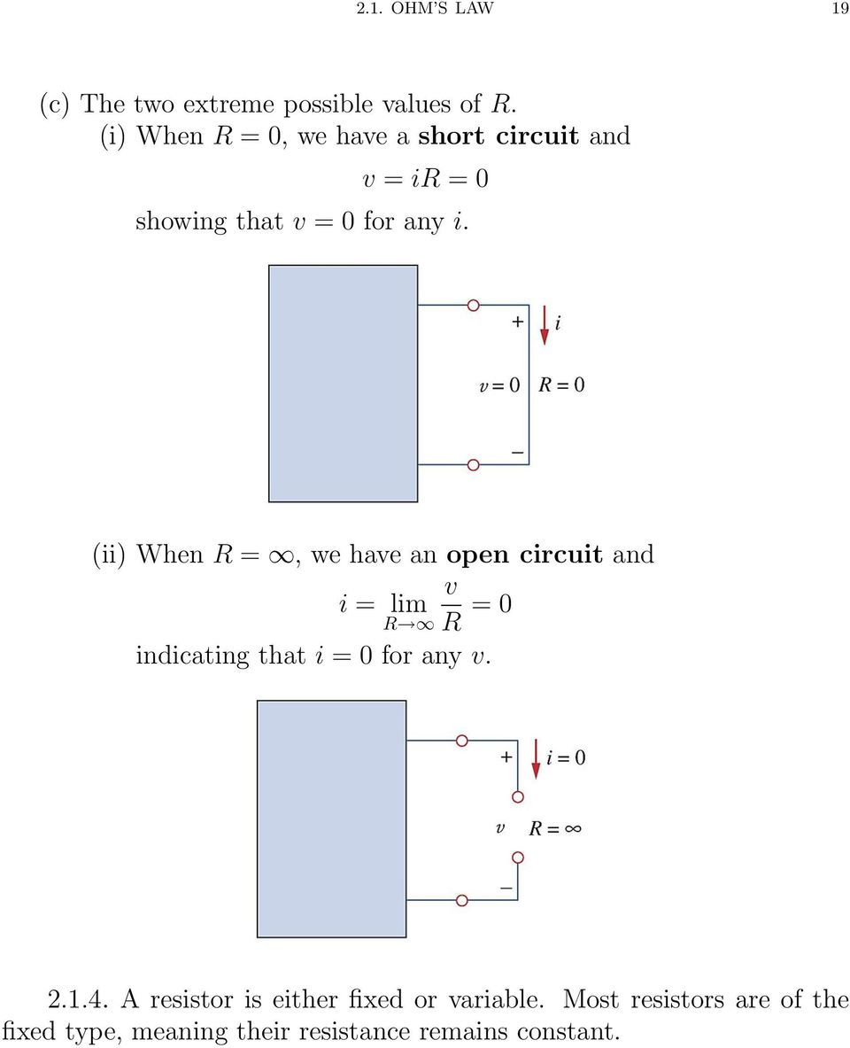 (ii) When R =, we have an open circuit and v i = lim R R = 0 indicating that i = 0 for any