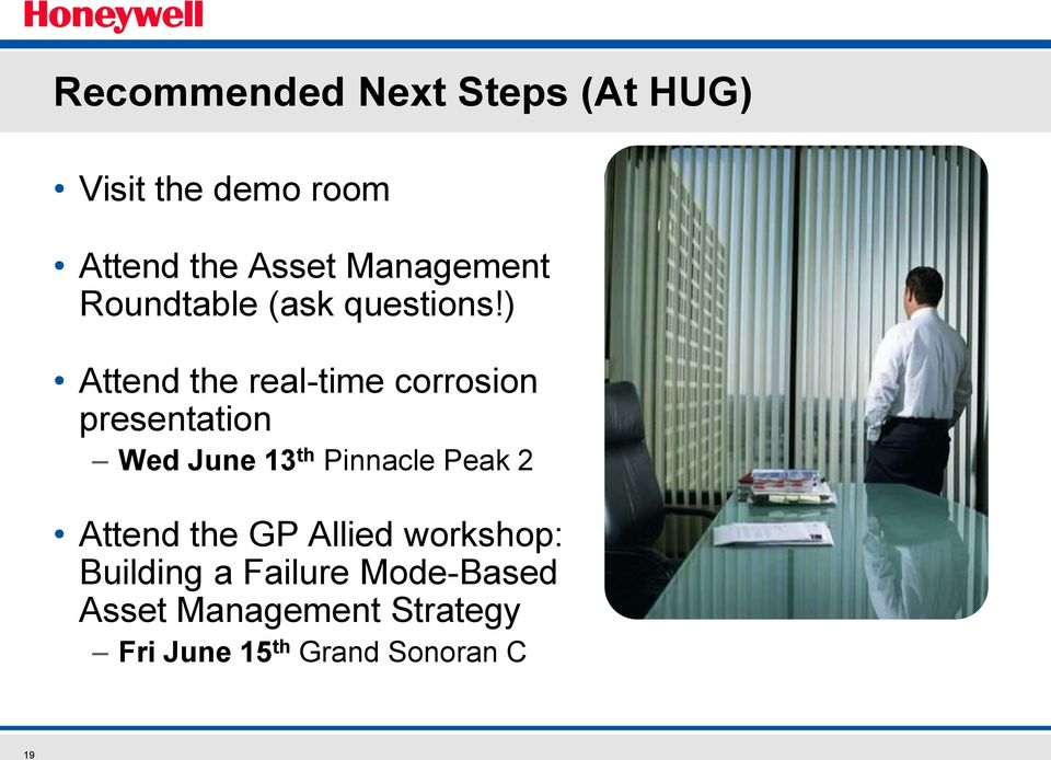 ) Attend the real-time corrosion presentation Wed June 13 th Pinnacle Peak