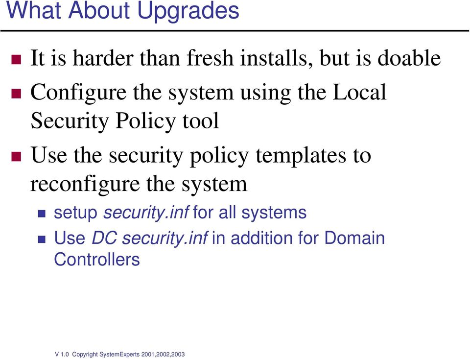 security policy templates to reconfigure the system setup security.