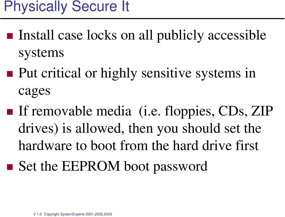 media (i.e. floppies, CDs, ZIP drives) is allowed, then you should set