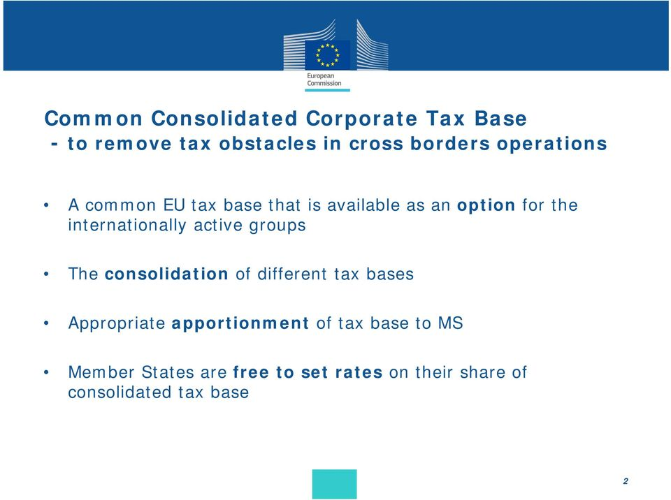 active groups The consolidation of different tax bases Appropriate apportionment of
