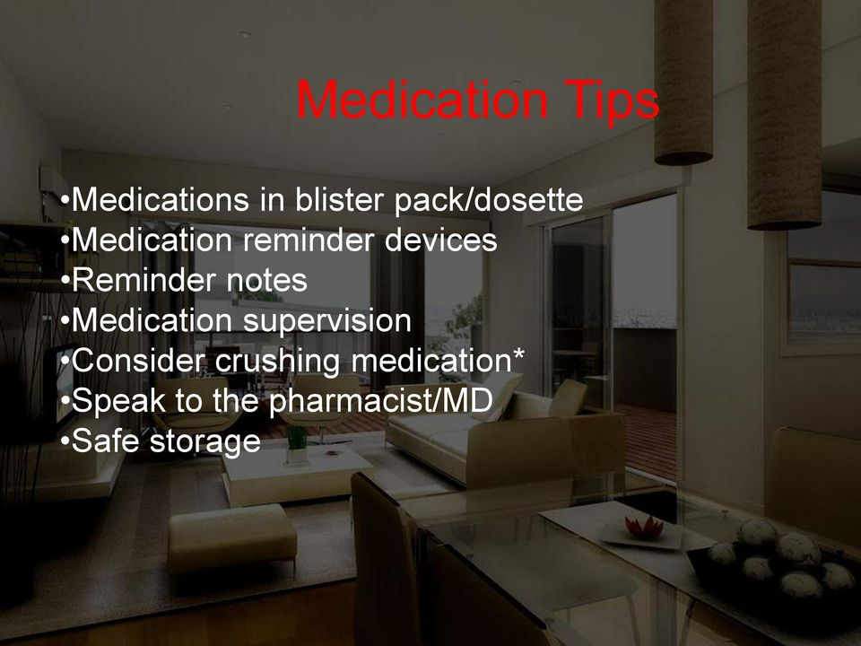 Reminder notes Medication supervision Consider