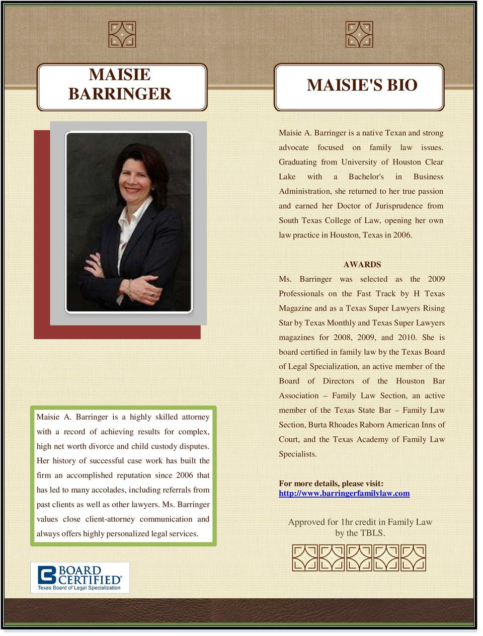 opening her own law practice in Houston, Texas in 2006. Maisie A.