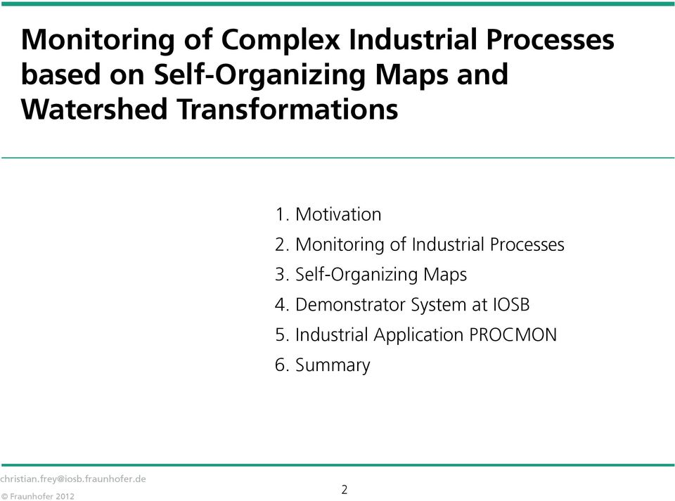 Motivation 2. Monitoring of Industrial Processes 3.