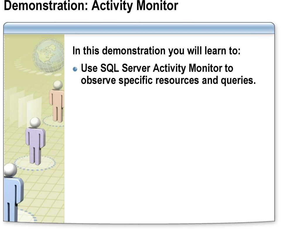 to: Use SQL Server Activity Monitor