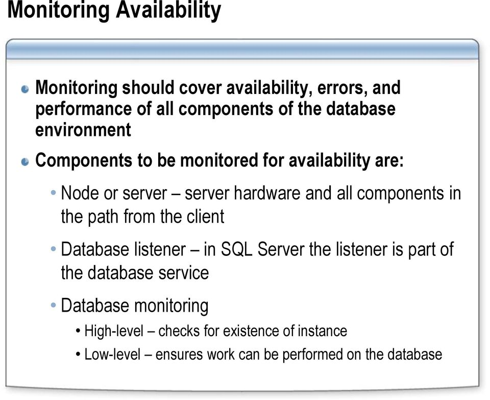 components in the path from the client Database listener in SQL Server the listener is part of the database