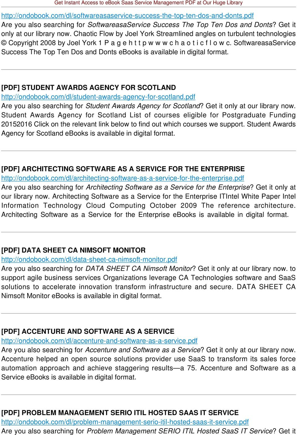 SoftwareasaService Success The Top Ten Dos and Donts ebooks is available in digital format. [PDF] STUDENT AWARDS AGENCY FOR SCOTLAND http://ondobook.com/dl/student-awards-agency-for-scotland.