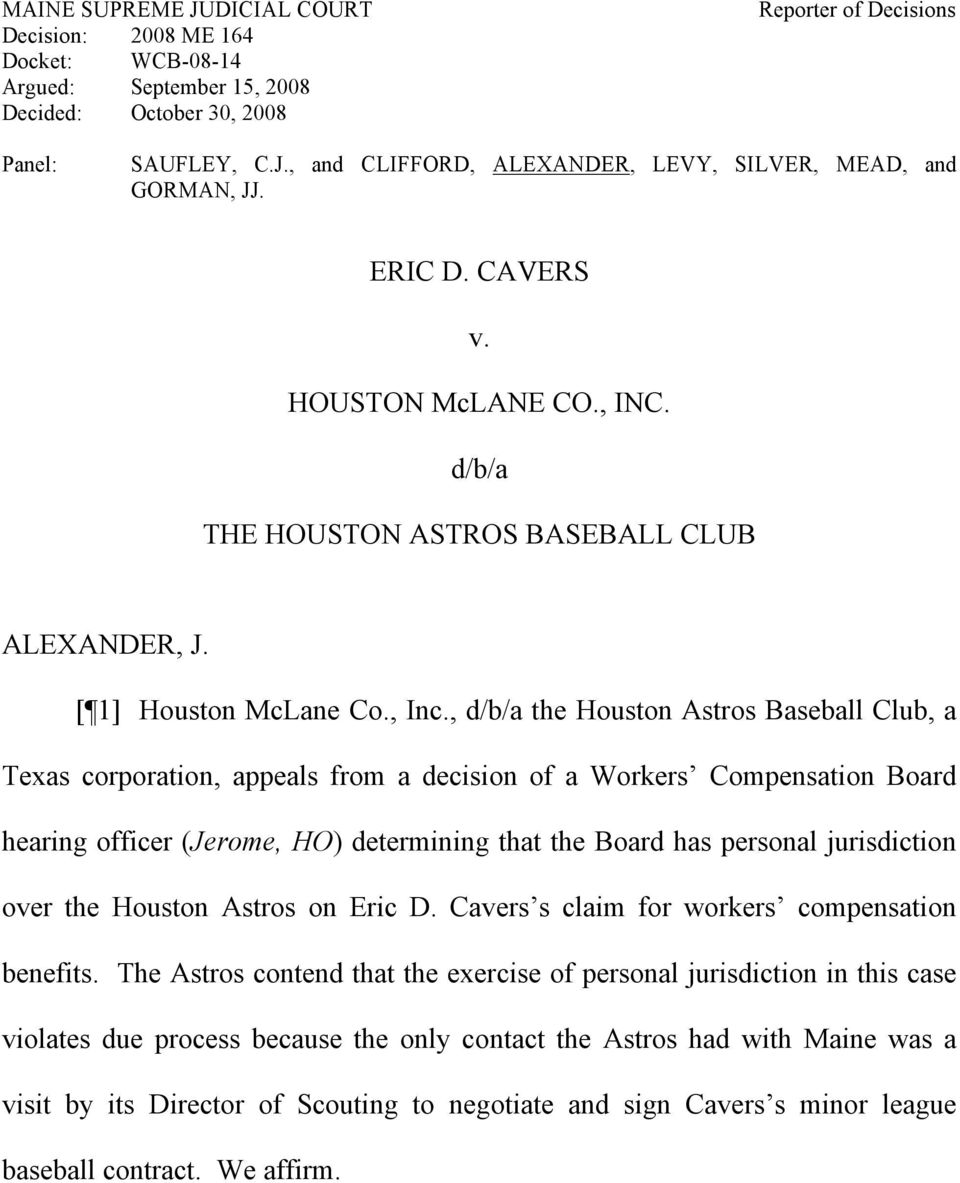 , d/b/a the Houston Astros Baseball Club, a Texas corporation, appeals from a decision of a Workers Compensation Board hearing officer (Jerome, HO) determining that the Board has personal