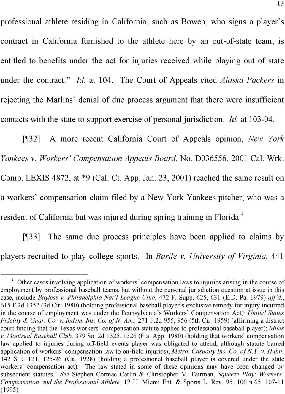 The Court of Appeals cited Alaska Packers in rejecting the Marlins denial of due process argument that there were insufficient contacts with the state to support exercise of personal jurisdiction. Id.