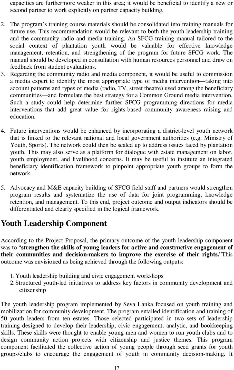 This recommendation would be relevant to both the youth leadership training and the community radio and media training.