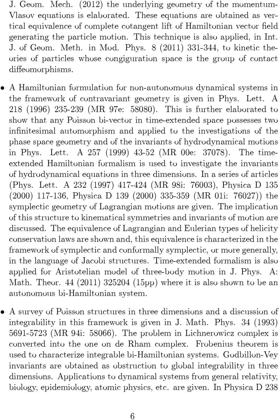in Mod. Phys. 8 (2011) 331-344, to kinetic theories of particles whose congiguration space is the group of contact dieomorphisms.