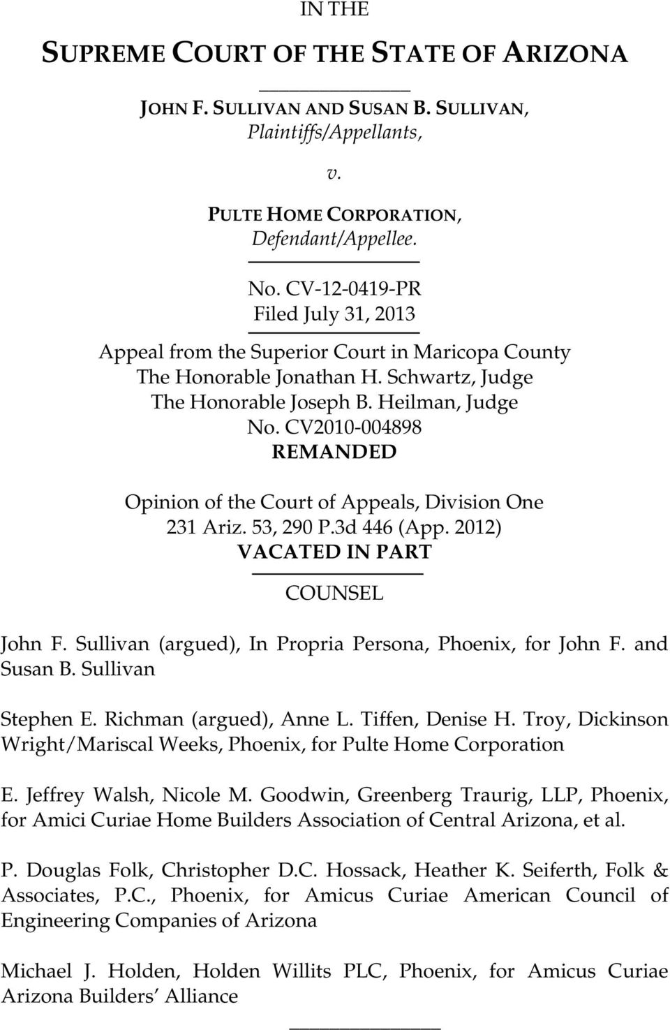 CV2010-004898 REMANDED of Appeals, Division One 231 Ariz. 53, 290 P.3d 446 (App. 2012) VACATED IN PART COUNSEL John F. Sullivan (argued), In Propria Persona, Phoenix, for John F. and Susan B.