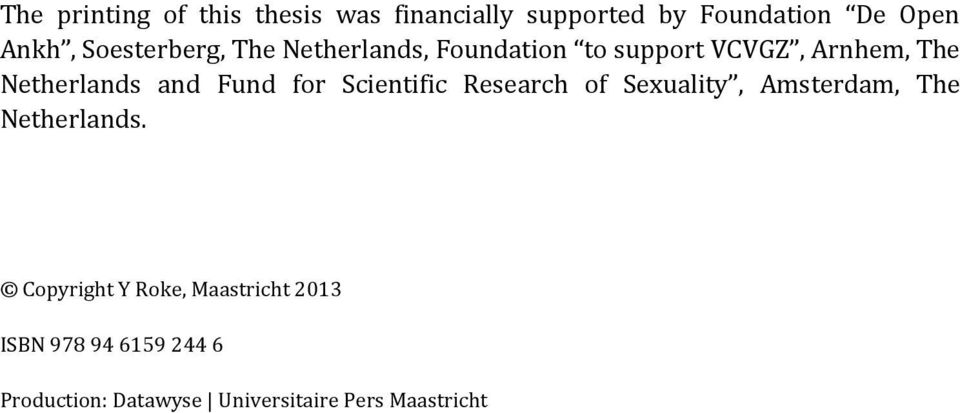 Fund for Scientific Research of Sexuality, Amsterdam, The Netherlands.