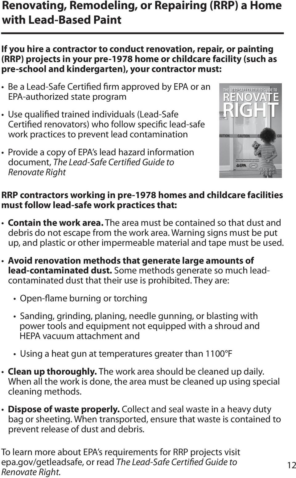 renovators) who follow specific lead-safe work practices to prevent lead contamination Provide a copy of EPA s lead hazard information document, The Lead-Safe Certified Guide to Renovate Right RRP