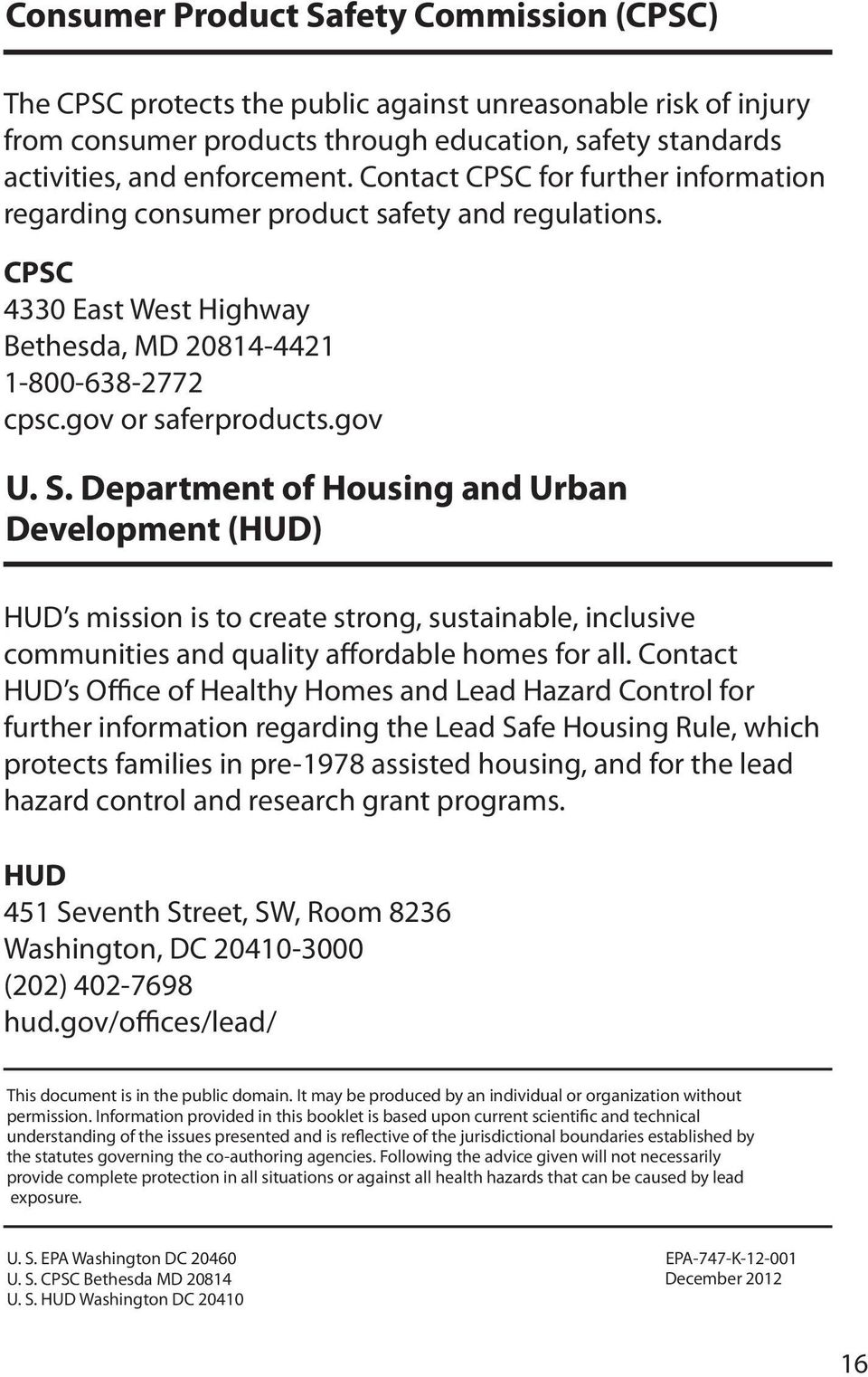 Department of Housing and Urban Development (HUD) HUD s mission is to create strong, sustainable, inclusive communities and quality affordable homes for all.