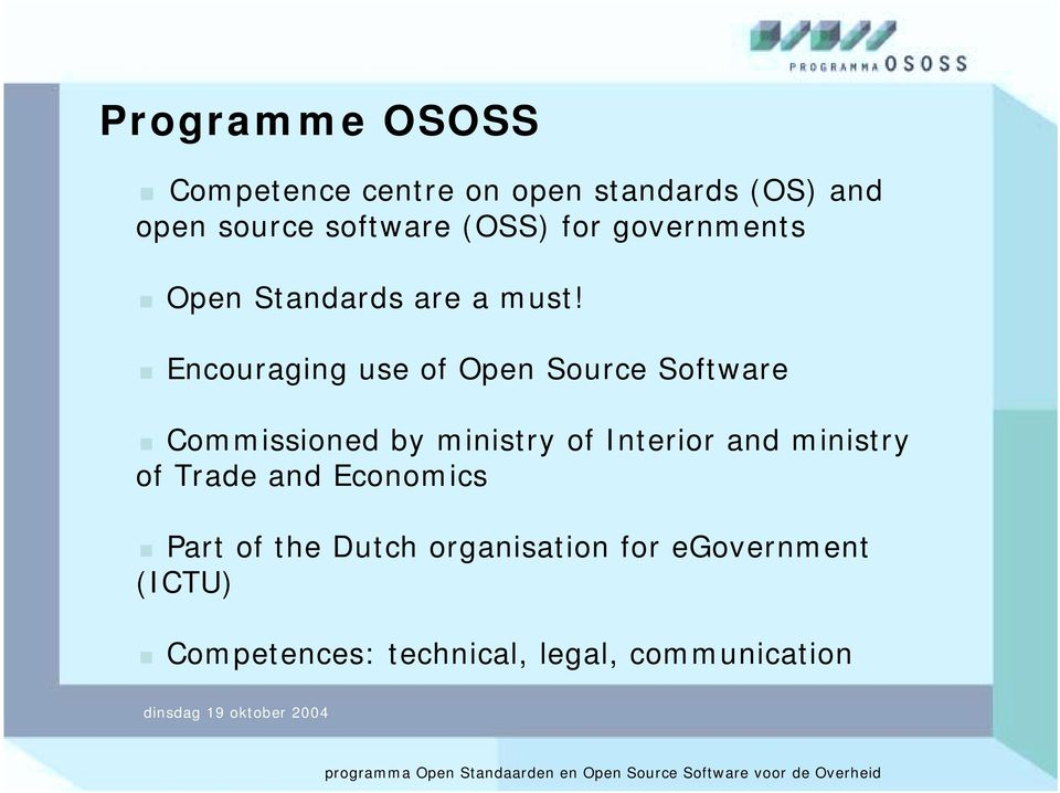 governments! Open Standards are a must!! Encouraging use of Open Source Software!