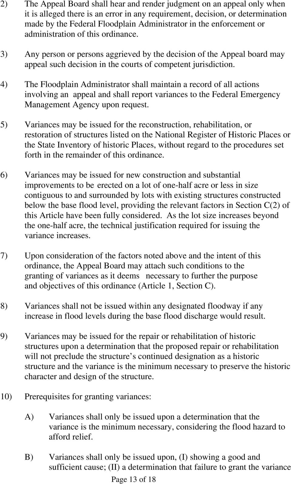 4) The Floodplain Administrator shall maintain a record of all actions involving an appeal and shall report variances to the Federal Emergency Management Agency upon request.