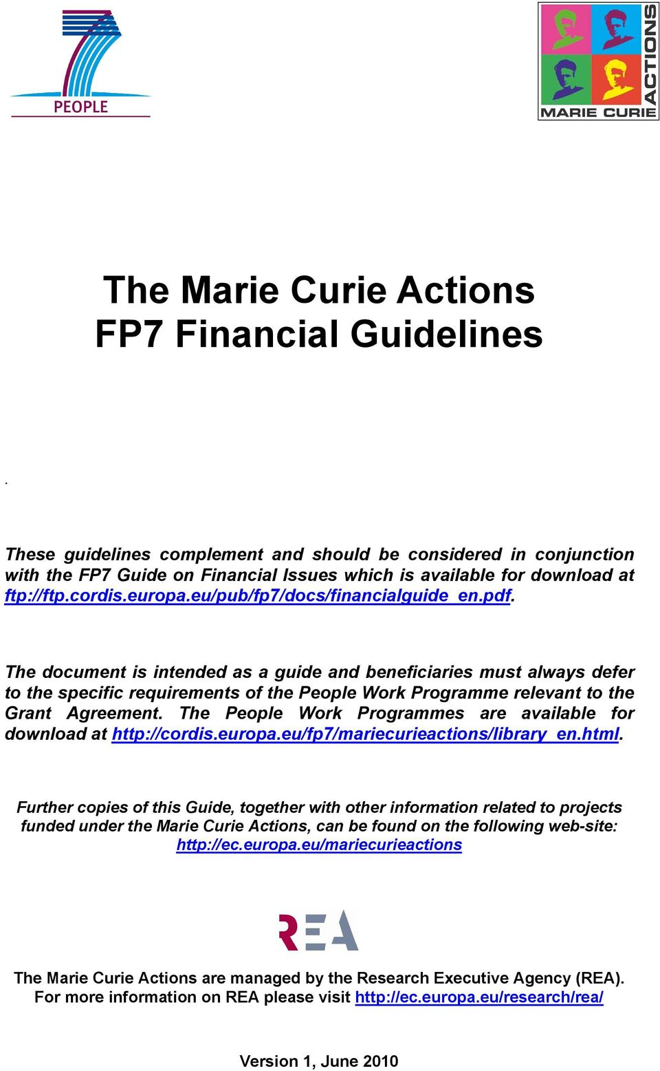pdf. The document is intended as a guide and beneficiaries must always defer to the specific requirements of the People Work Programme relevant to the Grant Agreement.