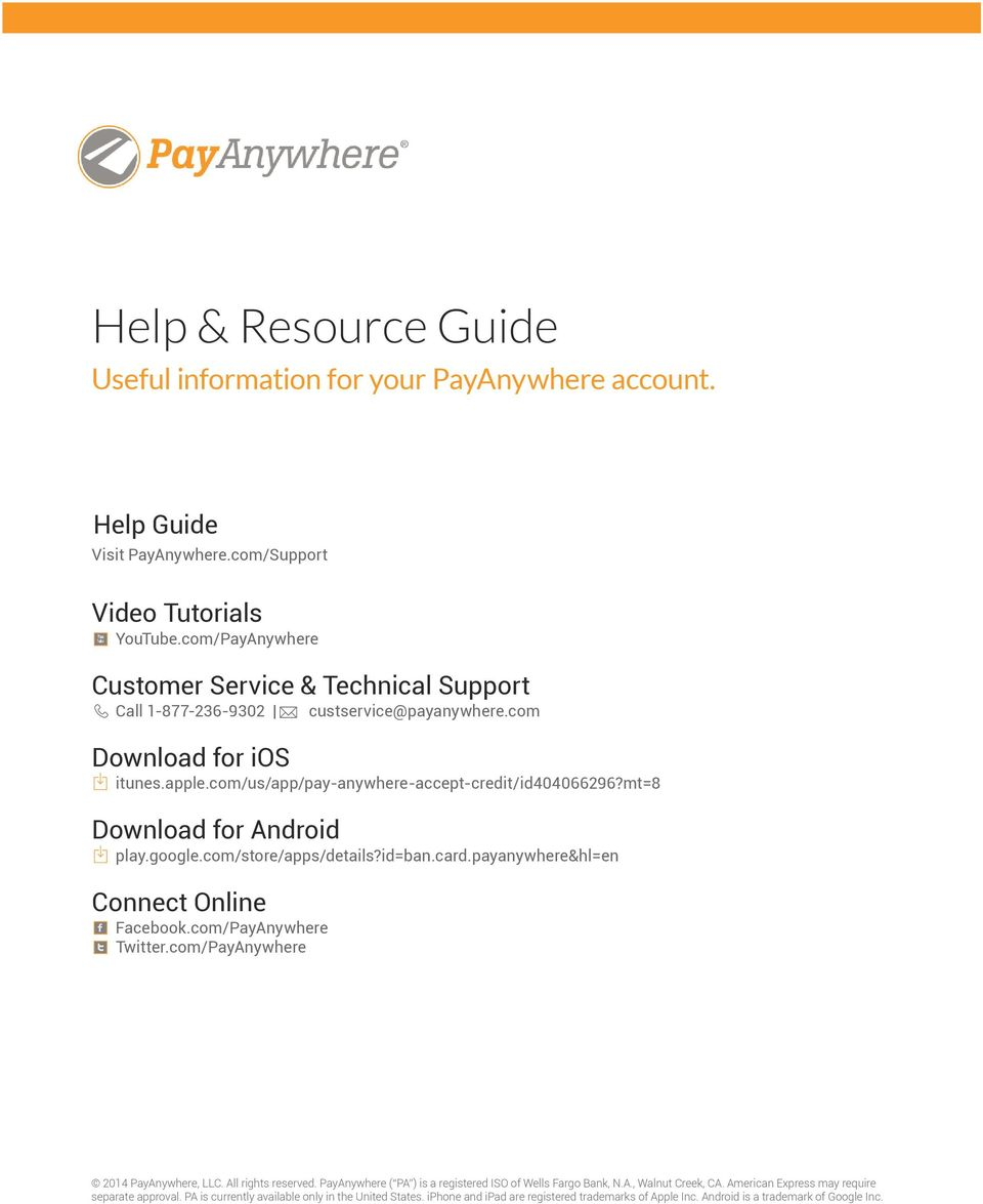 com/PayAnywhere Customer Service & Technical Support Call 1-877-236-9302 custservice@payanywhere.