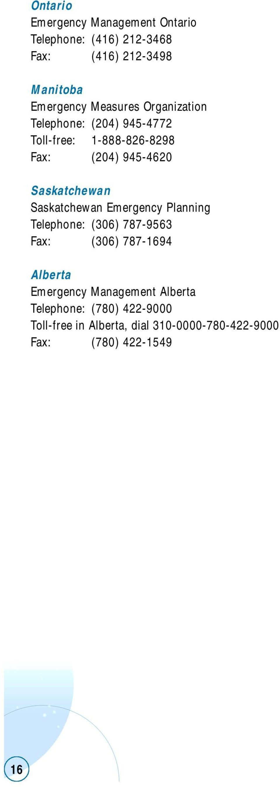 Saskatchewan Saskatchewan Emergency Planning Telephone: (306) 787-9563 Fax: (306) 787-1694 Alberta