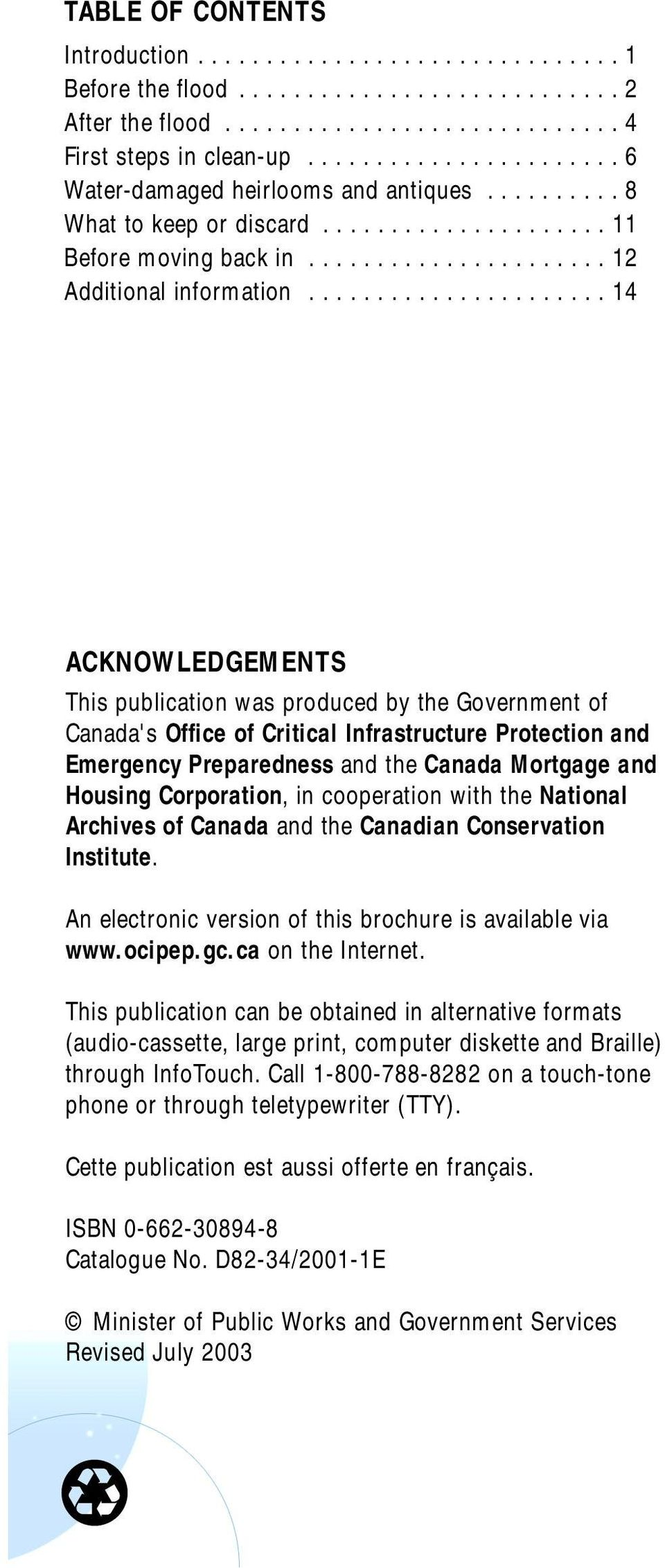 ..................... 14 ACKNOWLEDGEMENTS This publication was produced by the Government of Canada's Office of Critical Infrastructure Protection and Emergency Preparedness and the Canada Mortgage