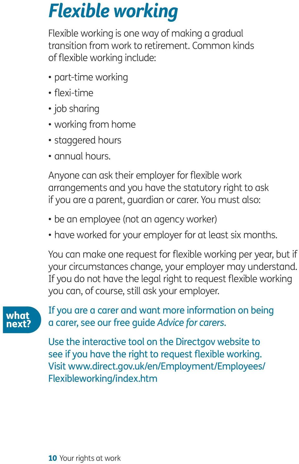 Anyone can ask their employer for flexible work arrangements and you have the statutory right to ask if you are a parent, guardian or carer.